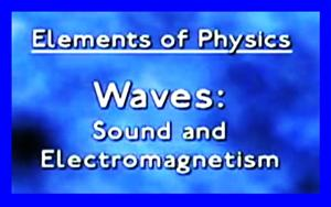 Elements of Physics Wave Video